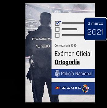 Exámen de Ortografía de Policía Nacional básica. Convocatoria 2020. Fecha de exámen 6 de marzo de 2021